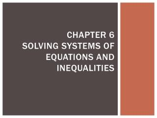 Chapter 6 solving systems of equations and inequalities