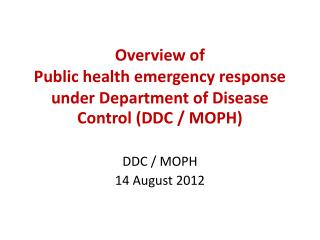 Overview of  Public health emergency response under Department of Disease Control (DDC / MOPH)