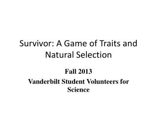 Survivor: A Game of Traits and Natural Selection