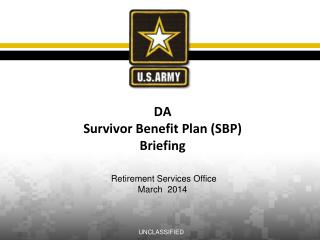 DA  Survivor Benefit Plan (SBP)  Briefing    Retirement Services Office March  2014