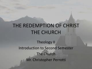 THE REDEMPTION OF CHRIST THE CHURCH