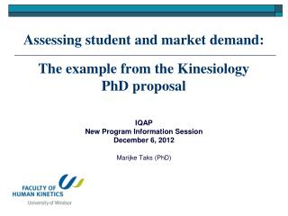 Assessing student and market demand : The  example from the Kinesiology PhD proposal
