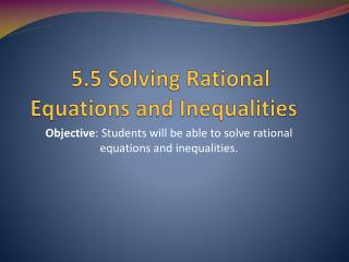 5.5 Solving Rational Equations and Inequalities