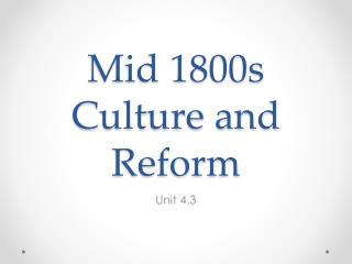 Mid 1800s Culture and Reform
