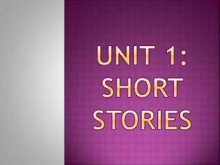 Unit 1: short stories