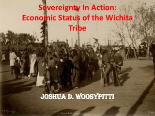Sovereignty In Action: Economic Status of the Wichita Tribe