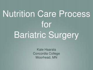 Nutrition Care Process for Bariatric Surgery
