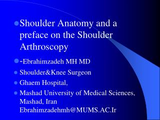Shoulder Anatomy and a preface on the Shoulder Arthroscopy - Ebrahimzadeh MH MD Shoulder&Knee Surgeon Ghaem Hospital