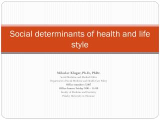 Social determinants of health and life style