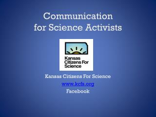 Communication                         for Science Activists