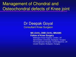 Management of Chondral and Osteochondral defects of Knee joint