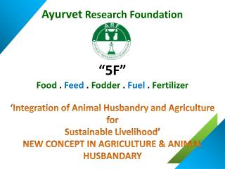 'Integration  of Animal Husbandry and Agriculture  for  Sustainable Livelihood'