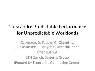 Crescando :  Predictable  Performance  for Unpredictable Workloads