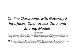On-line Classrooms with Gateway R Interfaces, Open-access Data, and Sharing Models