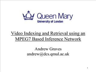 Video Indexing and Retrieval using an MPEG7 Based Inference Network