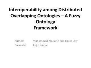Interoperability among Distributed Overlapping  Ontologies  – A Fuzzy Ontology Framework