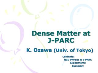 Dense Matter at J-PARC