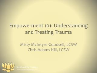 Empowerment 101:  Understanding  and Treating Trauma