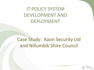 IT POLICY SYSTEM DEVELOPMENT AND DEPLOYMENT