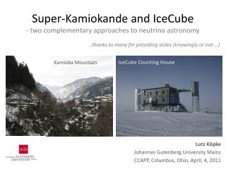 Super- Kamiokande and IceCube -  two complementary approaches to neutrino astronomy