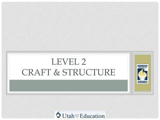 Level 2 Craft & Structure