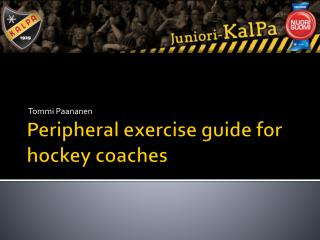 Peripheral exercise guide for hockey coaches