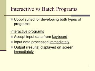 Interactive vs Batch Programs