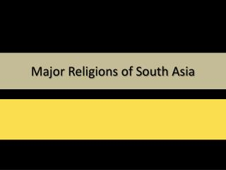 Major Religions of South Asia