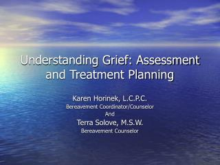 Understanding Grief: Assessment and Treatment Planning