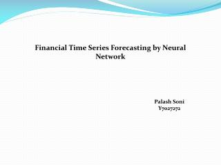 Financial Time Series Forecasting by Neural Network