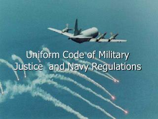 Uniform Code of Military Justice  and Navy Regulations