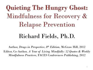 Quieting The Hungry Ghost:  Mindfulness for Recovery & Relapse Prevention