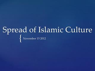 Spread of Islamic Culture
