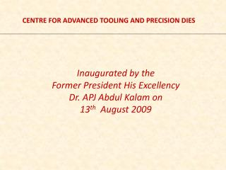 CENTRE FOR ADVANCED TOOLING AND PRECISION DIES