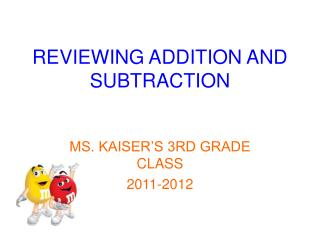 REVIEWING ADDITION AND SUBTRACTION