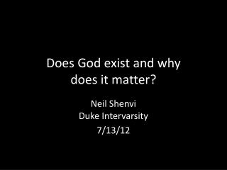 Does God exist and why does it matter?