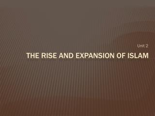 The  Rise and Expansion of Islam