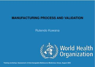 MANUFACTURING PROCESS AND VALIDATION