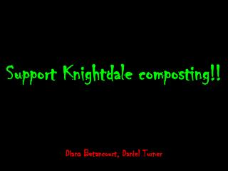 Support Knightdale composting!!