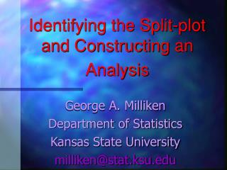 Identifying the Split-plot and Constructing an Analysis