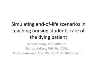 Simulating end-of-life  s cenarios in teaching  n ursing  s tudents  c are of the dying  p atient