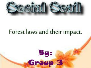 Forest laws and their impact.