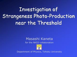 Investigation of  Strangeness Photo-Production near the Threshold