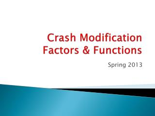 Crash Modification  Factors & Functions