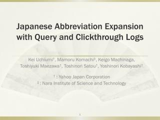 Japanese Abbreviation Expansion with Query and  Clickthrough  Logs
