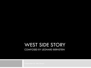 West Side Story Composed by Leonard Bernstein