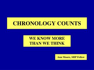 CHRONOLOGY COUNTS
