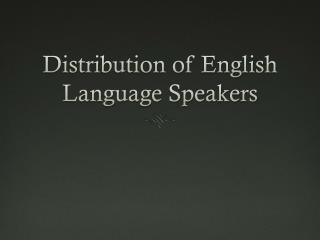 Distribution of English Language Speakers