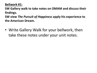 Write Gallery Walk for your bellwork, then take these notes under your unit notes.