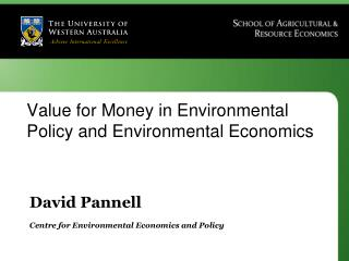 David Pannell Centre for Environmental Economics and Policy